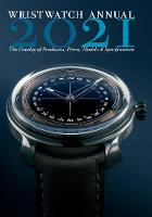 Wristwatch Annual 2021: The Catalog ...