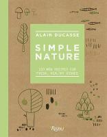 Simple Nature: 150 New Recipes for...