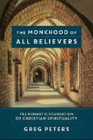 The Monkhood of All Believers: The...