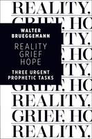 Reality, Grief, Hope: Three Urgent...
