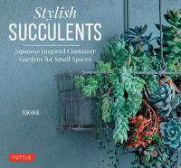 Stylish Succulents: Japanese Inspired...