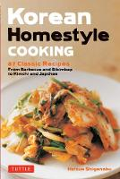 Korean Homestyle Cooking: 87 Classic...
