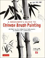A Beginner's Guide to Chinese Brush...