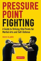 Pressure Point Fighting: A Guide to...