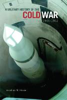 A Military History of the Cold War,...
