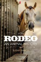 Rodeo: An Animal History