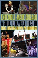 Ensemble-Made Chicago: A Guide to...