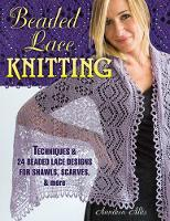 Beaded Lace Knitting: Techniques and...