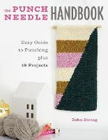 The Punch Needle Handbook: Easy Guide...