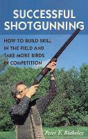 Successful Shotgunning: How to Build...