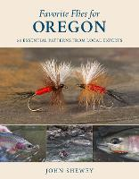 Favorite Flies for Oregon: 50...