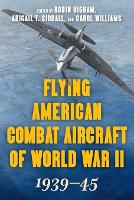 Flying American Combat Aircraft of...