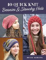 10 Quick Knit Beanies & Slouchy Hats