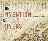 The Invention of Rivers: Alexander's...