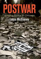 Postwar: Waging Peace in Chicago