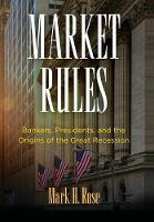 Market Rules: Bankers, Presidents, ...