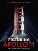 Picturing Apollo 11: Rare Views and...