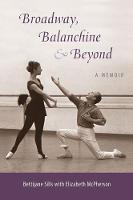 Broadway, Balanchine, and Beyond: A...