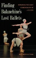Finding Balanchine's Lost Ballets:...