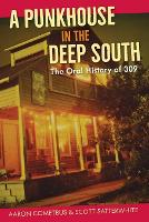 A Punkhouse in the Deep South: The...