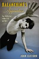 Balanchine's Apprentice: From...
