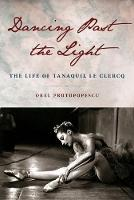 Dancing Past the Light: The Life of...