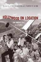 Hollywood on Location: An Industry...