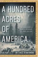 A Hundred Acres of America: The...