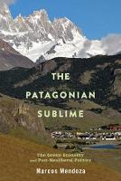 The Patagonian Sublime: The Green...