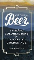 Virginia Beer: A Guide from Colonial...