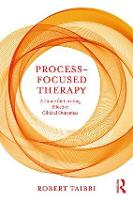 Process-Focused Therapy: A Guide for...
