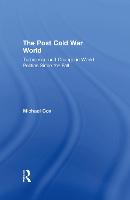 The Post Cold War World: Turbulence...