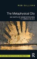 The Metaphysical City: Six Ways of...