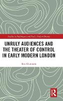 Unruly Audiences and the Theater of...