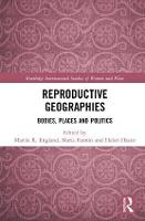 Reproductive Geographies: Bodies,...