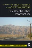 Post-Socialist Urban Infrastructures...