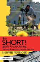 The SHORT! Guide to Producing: The...