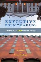 Executive Policymaking: The Role of...