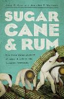 Sugarcane and Rum: The Bittersweet...