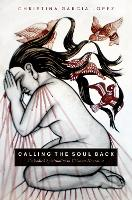 Calling the Soul Back: Embodied...
