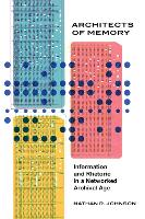 Architects of Memory: Information and...