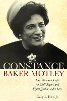 Constance Baker Motley: One Woman's...