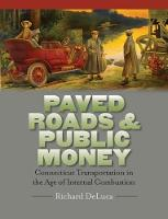 Paved Roads & Public Money:...