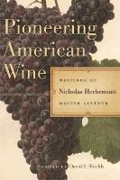 Pioneering American Wine: Writings of...