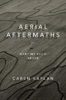 Aerial Aftermaths: Wartime from Above