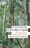 Decolonizing Extinction: The Work of...