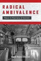 Radical Ambivalence: Race in Flannery...