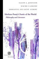 Merleau-Ponty's Poetic of the World:...