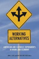 Working Alternatives: American and...