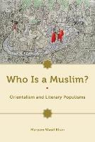 Who Is a Muslim?: Orientalism and...